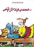 Agrippine, tome 1: Agrippine (French Edition) (2901076122) by Bretécher, Claire