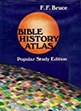 Bible History Atlas (0824504186) by Bruce, Frederick Fyvie