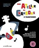 echange, troc Charlotte Court, Nathalie Grivot - Mon atelier de chansons à transformer (1CD audio)