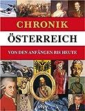 Chronik Österreich: Von den Anfängen bis Heute - Dr. Christian Zentner