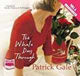 Patrick Gale The Whole Day Through (unabridged audiobook)
