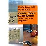 Kinder, Küche, Konferenzen: oder die Kunst des Jonglierens