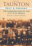 img - for Taunton Past and Present: Past & Present book / textbook / text book