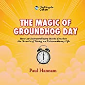 The Magic of Groundhog Day | Paul Hannam