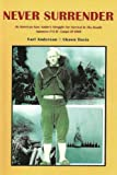 img - for Never Surrender: An American Navy Sailor's Struggle to Survive the Deadly Japanese POW Camps of WW II book / textbook / text book