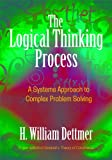 img - for The Logical Thinking Process: A Systems Approach to Complex Problem Solving book / textbook / text book