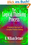 The Logical Thinking Process: A Syste...