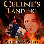 Celine's Landing | Steven A. Segal