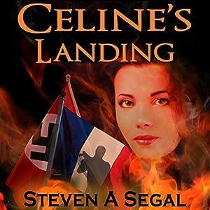 Celine's Landing | [Steven A. Segal]