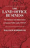 img - for The Land Office Business: The Settlement and Administration of American Public Lands, 1789-1837 book / textbook / text book