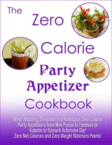 The Zero Calorie Party Appetizer Cookbook