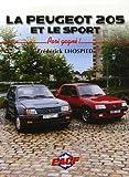echange, troc Frédérick Lhospied - La Peugeot 205 et le sport : Pari gagné !