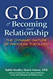 God of Becoming and Relationship: The Dynamic Nature of Process Theology