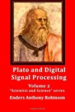 img - for Plato and Digital Signal Processing: Volume 2 in the Scientist and Science series book / textbook / text book