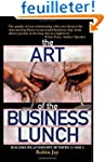 The Art of the Business Lunch: Buildi...