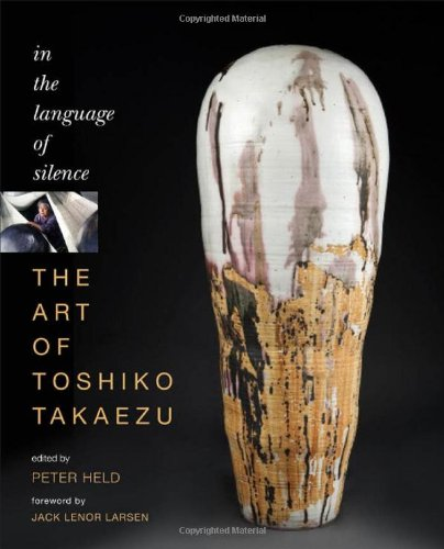 The Art of Toshiko Takaezu: In the Language of Silence from The University Of North Carolina Press