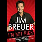 I'm Not High (       UNABRIDGED) by Jim Breuer Narrated by Jim Breuer