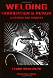 Welding Fabrication and Repair: Questions & Answers - 0831131551