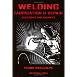 Welding Fabrication and Repair ~ P.E. Frank M. Marlow