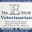 E-Myth Veterinarian Audiobook by Michael E. Gerber Narrated by Peter Weinstein