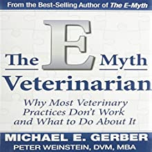 E-Myth Veterinarian (       UNABRIDGED) by Michael E. Gerber Narrated by Peter Weinstein