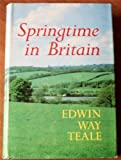 Springtime in Britain;: An 11,000 mile journey through the natural history of Britain from Land's End to John O'Groats (0396062091) by Edwin Way Teale