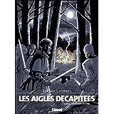 Les Aigles décapitées, tome 17 : Le Châtiment du banni