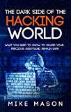 img - for The Dark Side of the Hacking World: What You Need to Know to Guard Your Precious Assets and Remain Safe book / textbook / text book