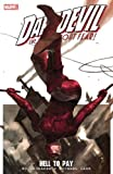 Daredevil: Hell to Pay - Volume 1 (Daredevil; The Devil Inside and Out)