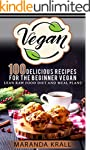 Vegan: 100 Delicious Recipes For The...