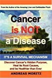 Cancer Is Not A Disease - Its A Survival Mechanism