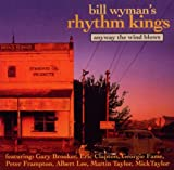 Anyway the Wind Blows Bill Rhythm Kings Wyman