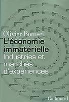L'économie immatérielle: Industries et marchés d'expériences