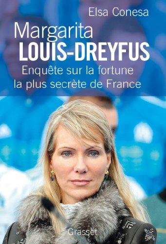 Margarita Louis-Dreyfus : Enquête sur la fortune la plus secrète de France (essai français)
