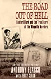 The Road Out of Hell: Sanford Clark and the True Story of the Wineville Murders