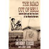 The Road Out of Hell: Sanford Clark and the True Story of the Wineville Murders ~ Anthony Flacco
