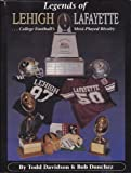 img - for Legends of Lehigh-Lafayette: College football's most-played rivalry book / textbook / text book