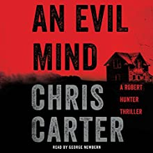 An Evil Mind: A Novel (       UNABRIDGED) by Chris Carter Narrated by George Newbern