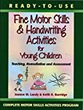img - for Ready-to-Use Fine Motor Skills and Handwriting Activities: Teaching, Remediation and Assessment (Complete Motor Skills Activities Program) by Landy, Joanne M., Burridge, Keith R. (1999) Paperback book / textbook / text book