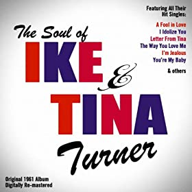 The Soul of Ike & Tina Turner (Original 1961 Album - Digitally Re-mastered)