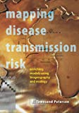 img - for Mapping Disease Transmission Risk: Enriching Models Using Biogeography and Ecology book / textbook / text book