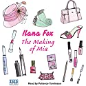 The Making of Mia Audiobook by Ilana Fox Narrated by Patience Tomlinson