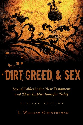 Dirt, Greed, and Sex: Sexual Ethics in the New Testament...