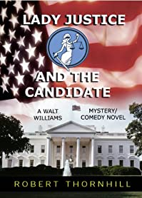 Lady Justice And The Candidate by Robert Thornhill ebook deal