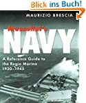 Mussolini's Navy  : A Reference Guide...