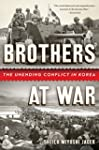Brothers at War: The Unending Conflic...