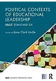 Political Contexts of Educational Leadership: ISLLC Standard Six (ISLLC Leadership Preparation Series)