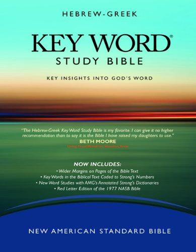 Hebrew-Greek Key Word Study Bible (2008 Amg Edition): Nasb-77 Bible Version, Hardbound (Key Word Study Bibles)