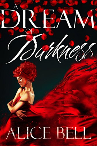 A Dream of Darkness by Alice Bell