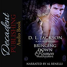 Bringing Down Romeo: Black Hills Wolves, Book 53 Audiobook by D. L. Jackson Narrated by Al Benelli